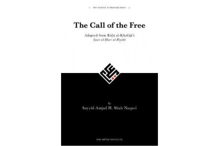 The Call of the Free: An adaptation of Rida al-Khafaji's Sawt al-Hurr al-Riyahi (The 'Ashura' Literature Series)