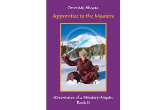 Apprentice to the Masters: Adventures of a Western Mystic, Part II (Adventures of a Western Mystic)