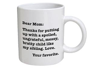 Funny Mug - Dear Mom: Thanks for putting up with a bratty child... Love. Your favourite - 330ml Coffee Mugs - Funny Inspirational and sarcasm - By A Mug To Keep TM