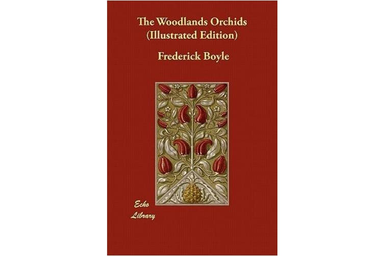 The Woodlands Orchids (Illustrated Edition)