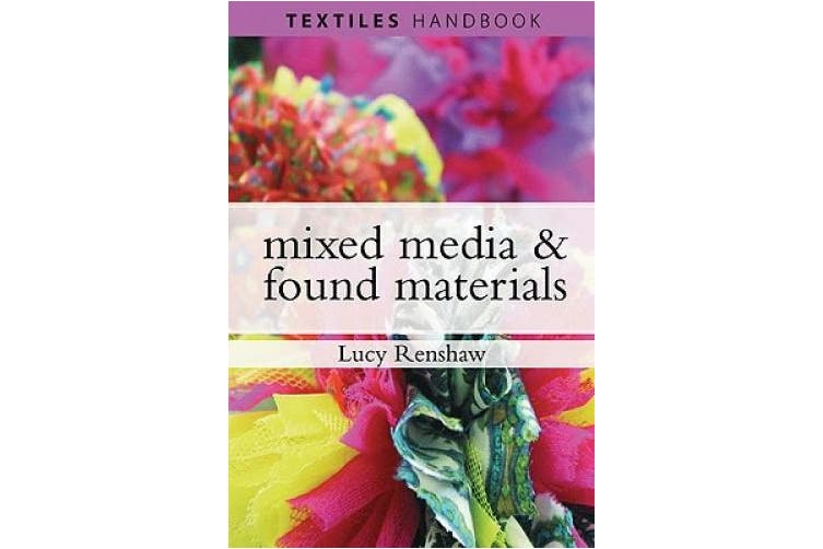Mixed-Media and Found Materials (Textiles Handbooks)