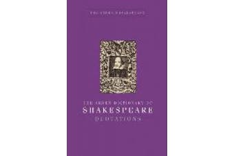 The Arden Dictionary of Shakespeare Quotations (Arden Shakespeare Library)