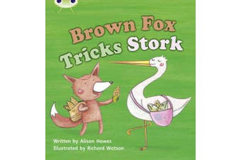 Bug Club Phonics Bug Set 10 Brown Fox Tricks Stork (Phonics Bug)