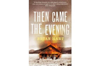 Then Came the Evening. Brian Hart