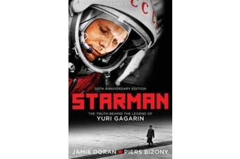 Starman: The Truth Behind the Legend of Yuri Gagarin. Jamie Doran & Piers Bizony
