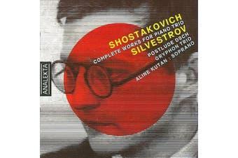 Shostakovich: Complete Works for Piano Trio; Silvestrov: Postlude DSCH