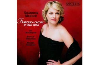 Francesca Caccini: O viva rosa