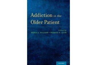 Sullivan, M: Addiction in the Older Patient