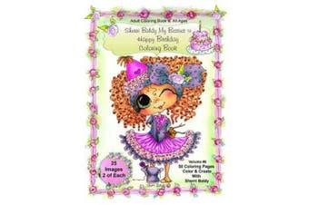 Sherri Baldy My-Besties Birthday Coloring Book: Sherri Baldy My-Besties Birthday Coloring Book for Adults and All Ages: Now Sherri Baldy's Fan Favorite Birthday Besties Are Available as a Coloring Book!