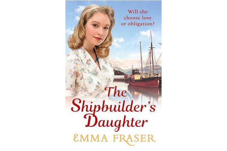 The Shipbuilder's Daughter: A beautifully written, satisfying and touching saga novel