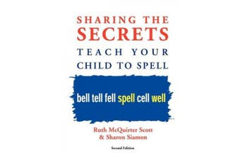 Sharing the Secrets: Teach Your Child to Spell, 2nd Edition
