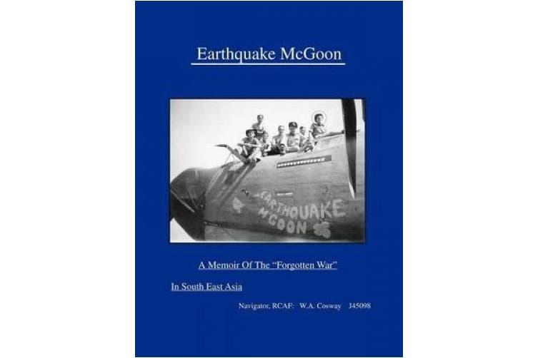 "Earthquake McGoon: A Memoir of the ""Forgotten War"" in South East Asia"