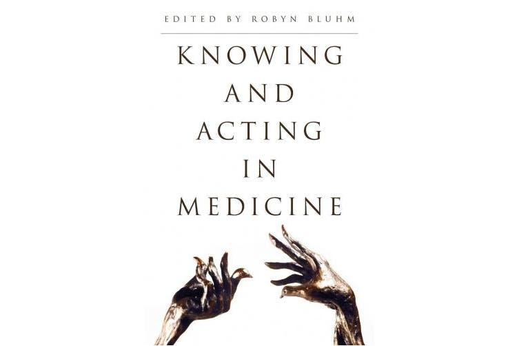 Knowing and Acting in Medicine