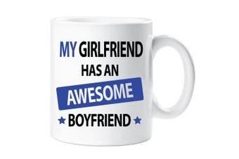 My Girlfriend Has An Awesome Boyfriend Mug Novelty Funny Cup Birthday Christmas