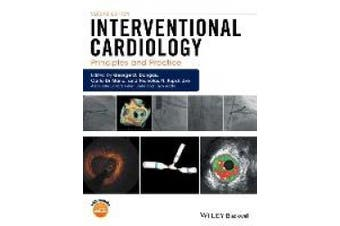 Interventional Cardiology - Principles and        Practice 2E
