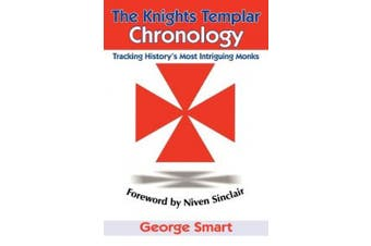 The Knights Templar Chronology: Tracking History's Most Intriguing Monks