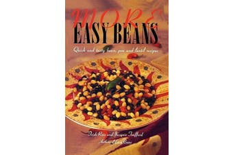 More Easy Beans: Quick and Tasty Bean, Pea and Lentil Recipes