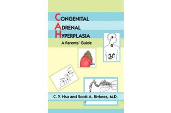 Congenital Adrenal Hyperplasia: A Parents' Guide