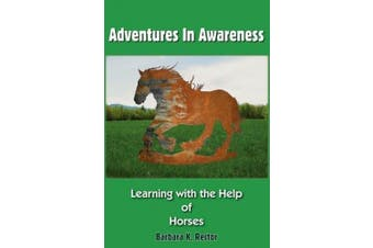 Adventures in Awareness: Learning with the Help of Horses