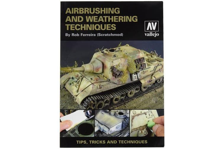 Vallejo Book - Airbrush and Weathering Techniques by Rob Ferreira