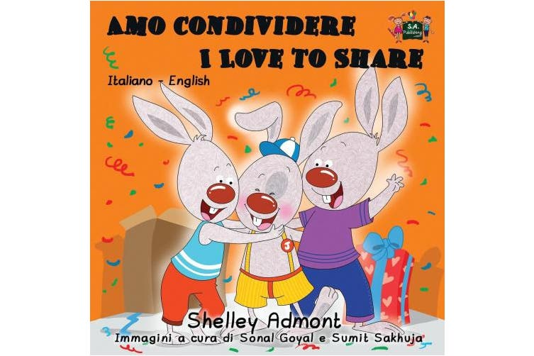 Amo condividere I Love to Share: Italian English Bilingual Edition (Italian English Bilingual Collection) [Italian]