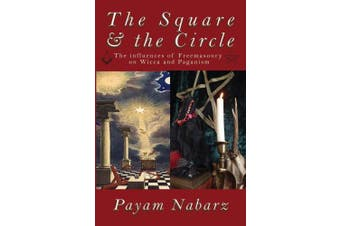 The Square and the Circle: The Influences of Freemasonry on Wicca and Paganism