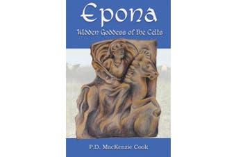 Epona: Hidden Goddess of the Celts