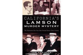California's Lamson Murder Mystery: The Depression Era Case That Divided Santa Clara County (True Crime)