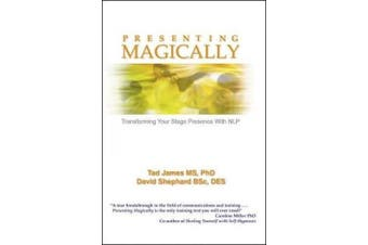 Presenting Magically (Paperback edition): Transforming Your Stage Presence with NLP
