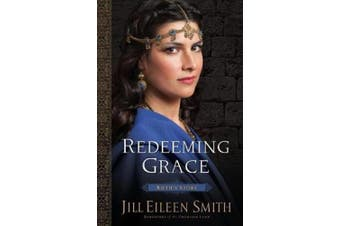 Redeeming Grace: Ruth's Story (Daughters of the Promised Land)