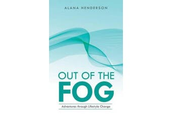 Out of the Fog: Adventures Through Lifestyle Change