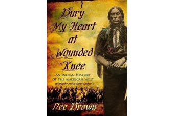 Bury My Heart at Wounded Knee: An Indian History of the American West [Audio]