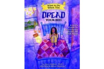 What to Do When You Dread Your Bed: A Kid's Guide to Overcoming Problems with Sleep (What-to-Do Guides for Kids (R))