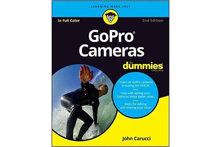 Gopro Cameras for Dummies, 2nd Edition