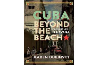 Cuba Beyond the Beach: Stories of Life in Havana