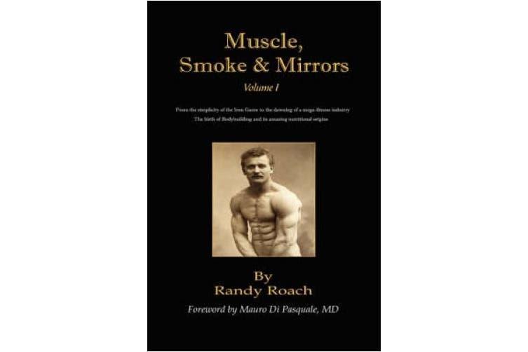 Muscle, Smoke, and Mirrors: Volume I