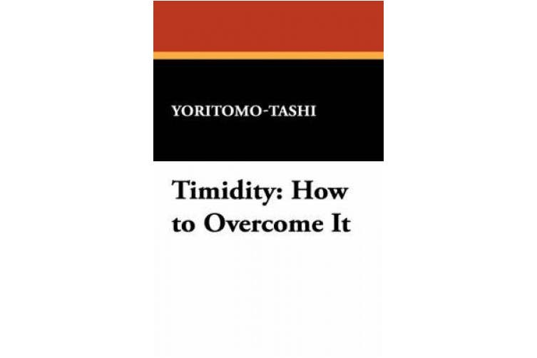 Timidity: How to Overcome It
