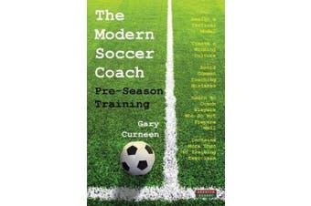 The Modern Soccer Coach: Pre-Season Training