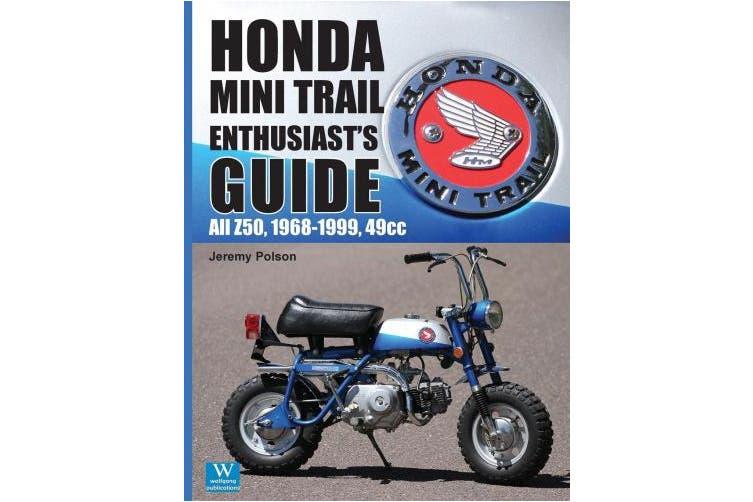Honda Mini Trail Enthusiast's Guide: All Z50, 1968-1999, 49cc