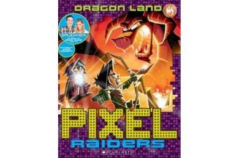 Pixel Raiders #2: Dragon Land (Pixel Raiders)