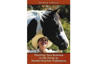 Planning Your Business in the 'Horse as Healer/Teacher' Professions