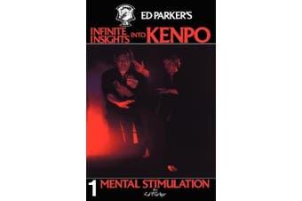 Ed Parker's Infinite Insights Into Kenpo: Mental Stimulation