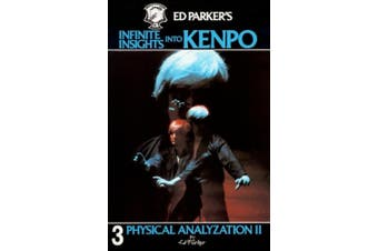 Ed Parker's Infinite Insights Into Kenpo: Physical Anaylyzation II