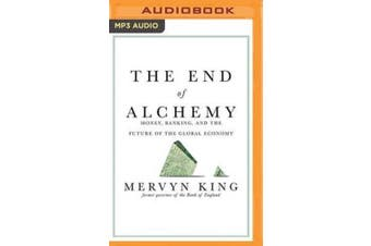 The End of Alchemy: Money, Banking, and the Future of the Global Economy [Audio]