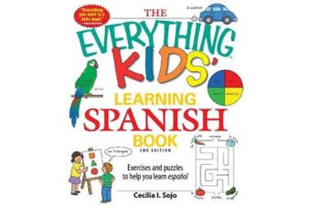 The Everything Kids' Learning Spanish Book: Exercises and puzzles to help you learn Espanol (Everything (R) Kids)