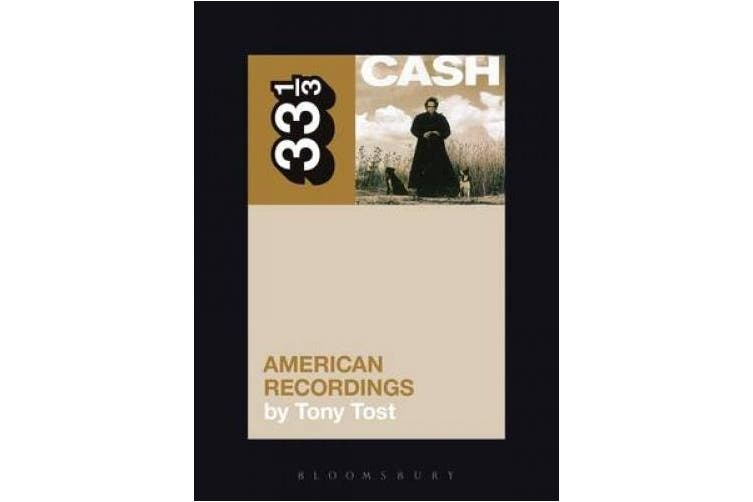 Johnny Cash's American Recordings (33 1/3)