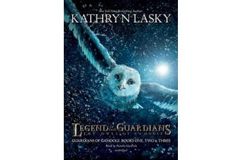 Legend of the Guardians: The Owls of Ga'hoole: Guardians of Ga'hoole, Books One, Two & Three [Audio]
