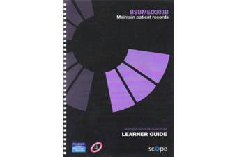 BSBMED303B Maintain patient records Learner Guide