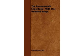 The Bournemouth Song Book - With One Hundred Songs