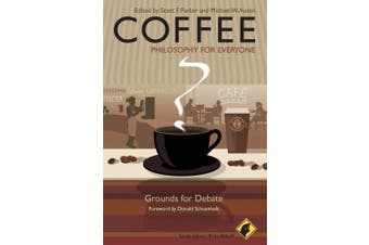 Coffee - Philosophy for Everyone: Grounds for Debate (Philosophy for Everyone)